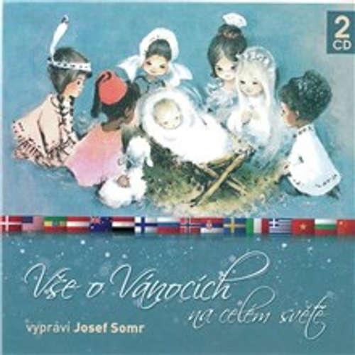 Audiokniha Vše o Vánocích na celém světě - Jaroslav Major - Josef Somr