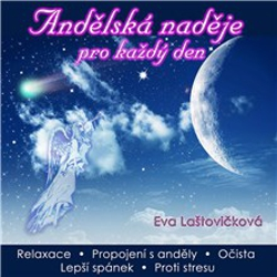 Andělská naděje pro každý den - Eva Laštovičková (Audiokniha)
