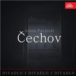 Divadlo, divadlo, divadlo - Anton Pavlovič Čechov - Anton Pavlovič Čechov (Audiokniha)