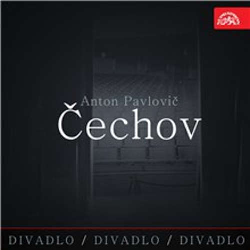Divadlo, divadlo, divadlo - Anton Pavlovič Čechov