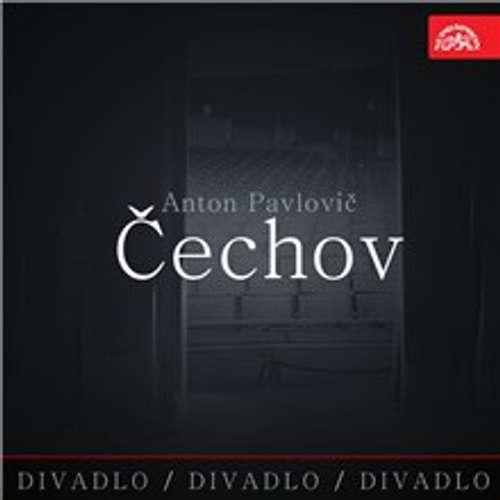 Audiokniha Divadlo, divadlo, divadlo - Anton Pavlovič Čechov - Anton Pavlovič Čechov - Josef Somr