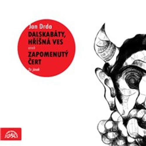 Audiokniha Dalskabáty, hříšná ves aneb Zapomenutý čert (2x jinak-výběr) - Jan Drda - Josef Bláha