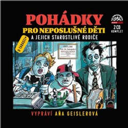 Audiokniha Pohádky pro neposlušné děti (komplet) - Dušan Taragel - Aňa Geislerová