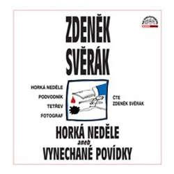 Audiokniha Horká neděle aneb Vynechané povídky - Zdeněk Svěrák - Zdeněk Svěrák