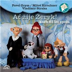 Ať žije Žeryk! aneb 85 let spolu - Pavel Grym (Audiokniha)