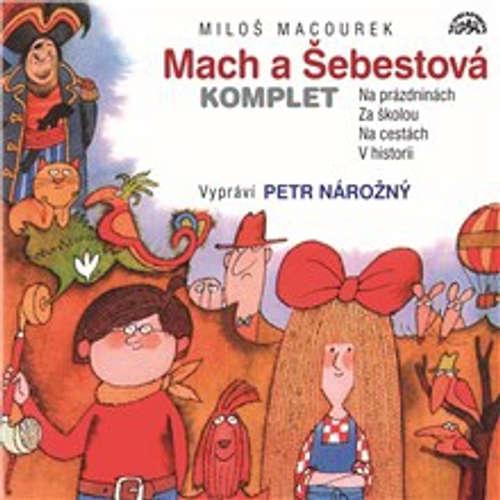 Audiokniha Mach a Šebestová (komplet) - Miloš Macourek - Petr Nárožný