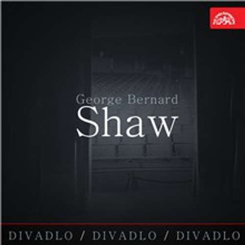 Audiokniha Divadlo, divadlo, divadlo - George Bernard Shaw - George Bernard Shaw - Soběslav Sejk