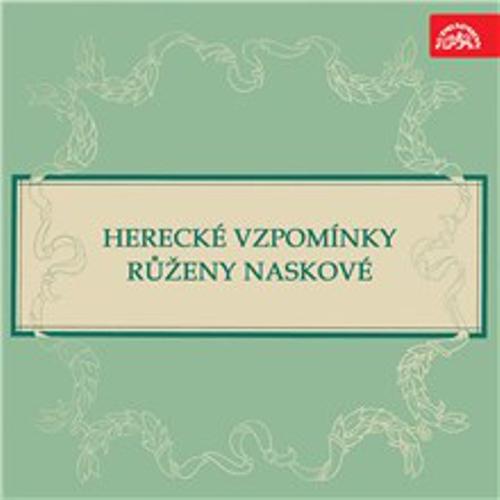 Herecké vzpomínky Růženy Naskové - Růžena Nasková (Audiokniha)