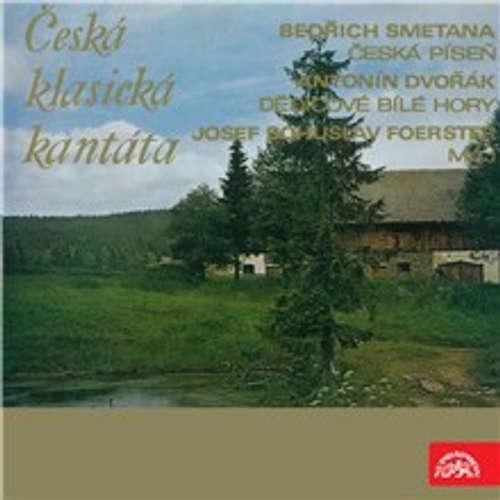 Smetana, Dvořák Foerster: Česká klasická kantáta