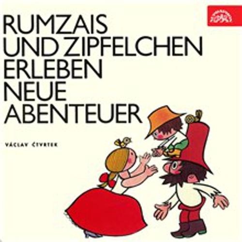 Rumzais und Zipfelchen erleben neue Abenteuer - Václav Čtvrtek (Hoerbuch)