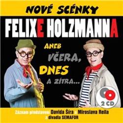 Nové scénky Felixe Holzmanna - Felix Holzmann (Audiokniha)
