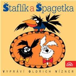 Audiokniha Štaflík a Špagetka - Jiří Munk - Oldřich Vízner