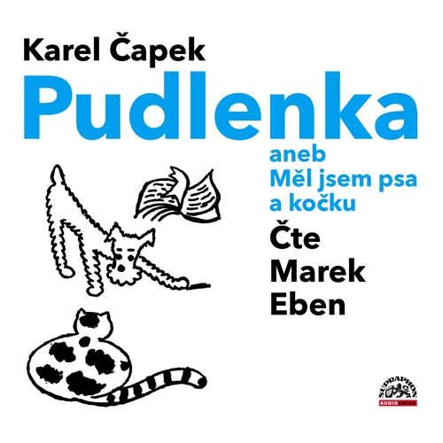 Audiokniha Pudlenka aneb Měl jsem psa a kočku - Karel Čapek - Marek Eben