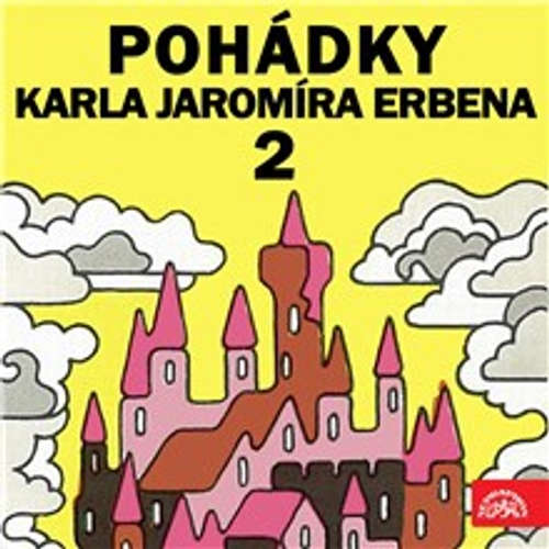 Audiokniha Pohádky Karla Jaromíra Erbena 2 - Karel Jaromír Erben - Růžena Merunková