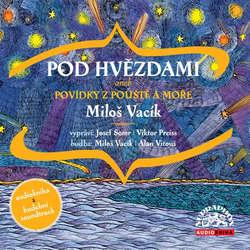Audiokniha Pod hvězdami - Miloš Vacík - Josef Somr
