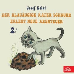 Der blauäugige Kater Schnurr erlebt neue Abenteuer 2 - Josef Kolář (Hoerbuch)