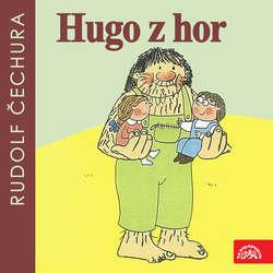 Audiokniha Hugo z hor - Rudolf Čechura - Petr Nárožný