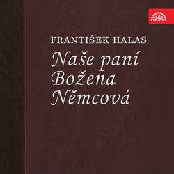 Audiokniha Naše paní Božena Němcová - František Halas - Otomar Krejča