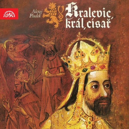 Audiokniha Kralevic, král, císař - Alexej Pludek - Růžena Merunková