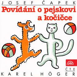 Audiokniha Povídání o pejskovi a kočičce - Josef Čapek - Karel Höger