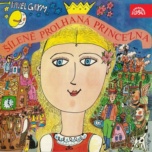 Šíleně prolhaná princezna - Pavel Grym (Audiokniha)