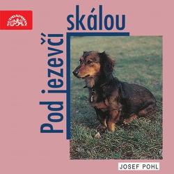 Pod jezevčí skálou - Josef Pohl (Audiokniha)