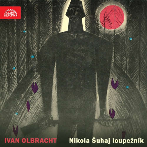 Audiokniha Nikola Šuhaj loupežník. Vybrané části románu - Ivan Olbracht - Vladimír Šmeral