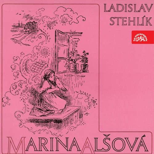 Audiokniha Marina Alšová - Ladislav Stehlík - Milan Friedl