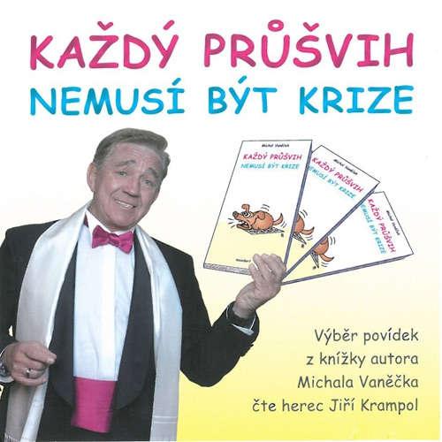 Audiokniha Každý průšvih nemusí být krize - Michal Vaněček - Jiří Krampol