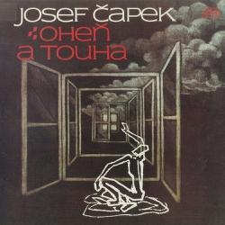 Oheň a touha. Vzpomínky a myšlenky, eseje a básně - Josef Čapek (Audiokniha)