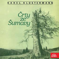 Audiokniha Črty ze Šumavy - Karel Klostermann - Martin Růžek