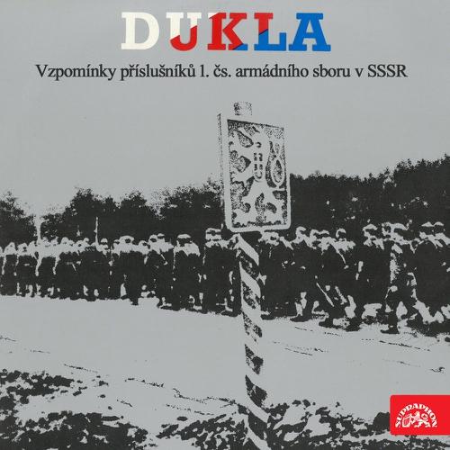 Dukla. Vzpomínky příslušníků 1.čs.armádního sboru v SSSR -  Různí (Audiokniha)