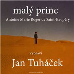 Audiokniha Malý princ - Antoine de Saint-Exupéry - Jan Tuháček