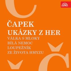 Ukázky z her Válka s mloky, Bílá nemoc, Loupežník, Ze života hmyzu - Karel Čapek (Audiokniha)