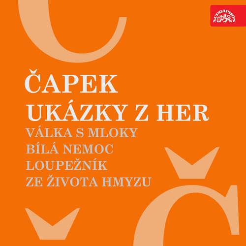 Audiokniha Ukázky z her Válka s mloky, Bílá nemoc, Loupežník, Ze života hmyzu - Karel Čapek - Martin Růžek