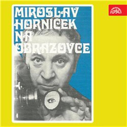 Miroslav Horníček na obrazovce - Miroslav Horníček (Audiokniha)