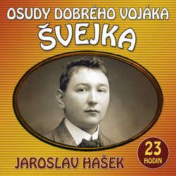 Audiokniha Osudy dobrého vojáka Švejka - Jaroslav Hašek - Josef Somr