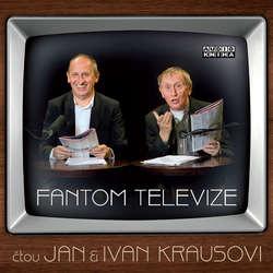 Audiokniha Fantom televize - Ivan Kraus - Ivan Kraus