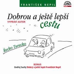 Audiokniha Dobrou a ještě lepší cestu - František Nepil - František Nepil