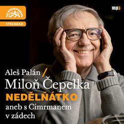 Audiokniha Nedělňátko aneb s Cimrmanem v zádech - Miloň Čepelka - Miloň Čepelka