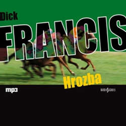 Audiokniha Hrozba - Dick Francis - Milan Rybák