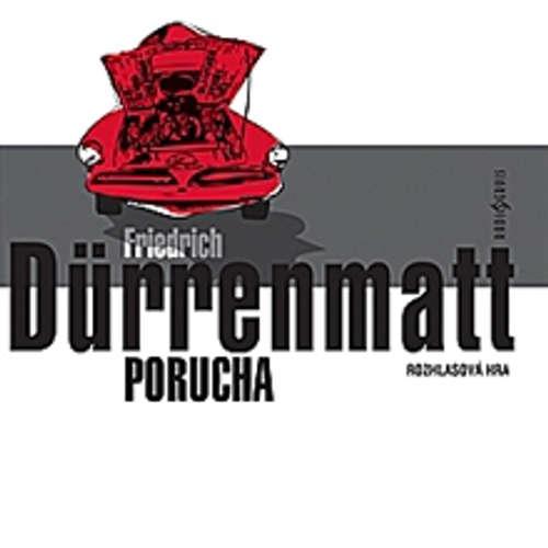 Audiokniha Porucha - Friedrich Dürrenmatt - Bořivoj Navrátil