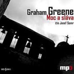 Audiokniha Moc a sláva - Graham Greene - Josef Somr