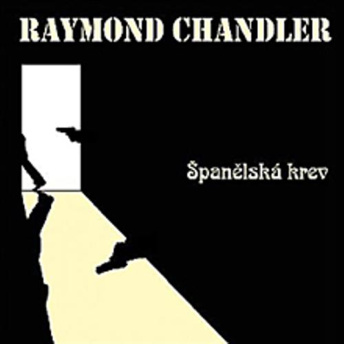 Španělská krev - Raymond Chandler (Audiokniha)