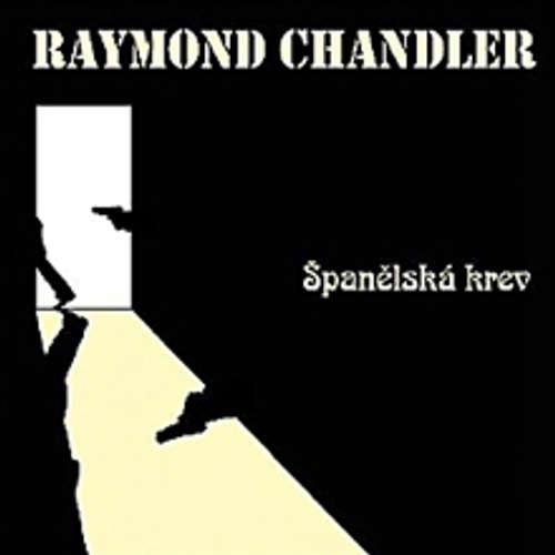 Audiokniha Španělská krev - Raymond Chandler - Josef Somr