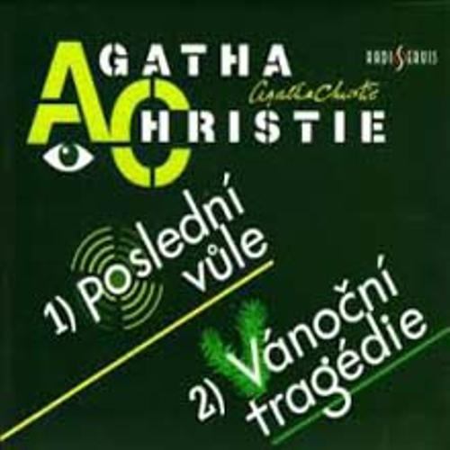Poslední vůle / Vánoční tragédie - Agatha Christie (Audiokniha)