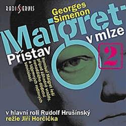Audiokniha Maigret: Přístav v mlze - Georges Simenon - Rudolf Hrušínský