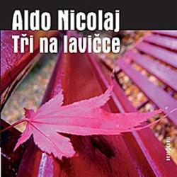 Tři na lavičce - Aldo Nicolaj (Audiokniha)