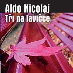 Audiokniha Tři na lavičce - Aldo Nicolaj - Josef Somr