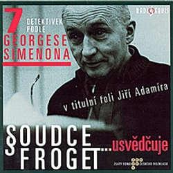 Audiokniha Soudce Froget usvědčuje - Georges Simenon - Jiří Ornest